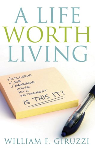 9781935097303: A Life Worth Living