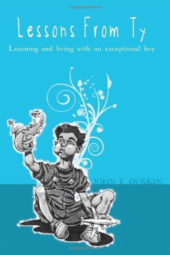 9781935097358: Lessons from Ty - Learning and living with an exceptional boy