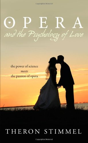 9781935097754: Opera and the Psychology of Love - the power of science meets the passion of opera