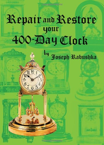 9781935097785: Repair and Restore Your 400-Day Clock