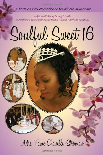 9781935097808: Soulful Sweet 16 - Celebration into Womanhood for African Americans