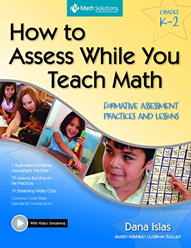 9781935099178: How to Assess While You Teach Math: Formative Assessment Practices and Lessons, Grades K-2: A Multimedia Professional Learning Resource