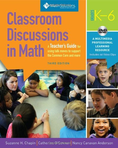 9781935099567: Classroom Discussions in Math: A Teacher's Guide for Using Talk Moves to Support the Common Core and More, Grades K-6