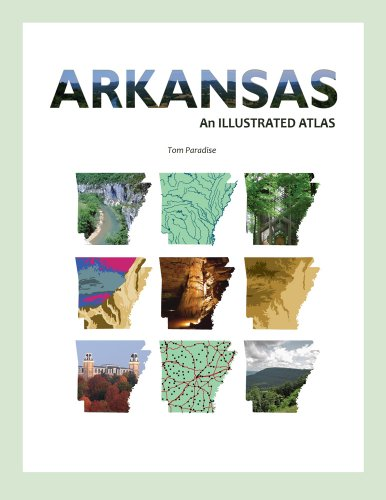 Arkansas: An Illustrated Atlas: Paradise, Tom