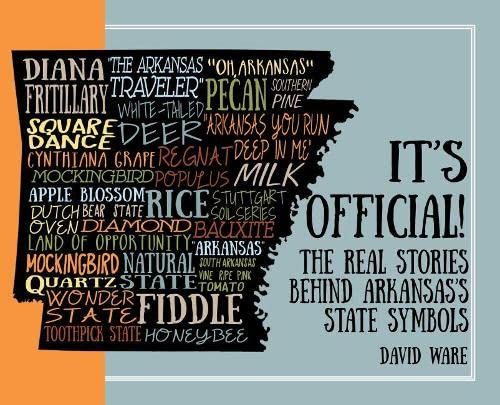 It's Official!: The Real Stories Behind Arkansas's State Symbols: David Ware