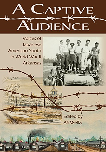 9781935106869: A Captive Audience: Voices of Japanese American Youth in World War II Arkansas