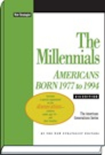 The Millennials: Americans Born 1977 to 1994: Editors of New Strategist Publications