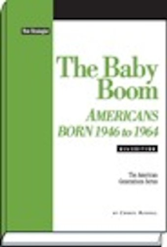 9781935114178: The Baby Boom: Americans Born 1946 to 1964 (American Generations)