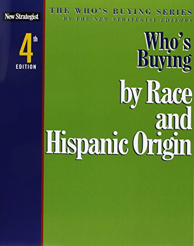 Who's Buying by Race and Hispanic Origin: New Strategist Publications