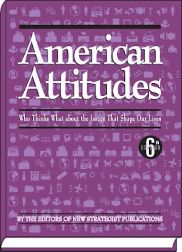 9781935114765: American Attitudes: What Americans Think About the Issues That Shape Their Lives