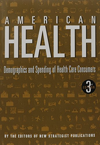 9781935114826: American Health: Demographics and Spending of Health Care Consumers
