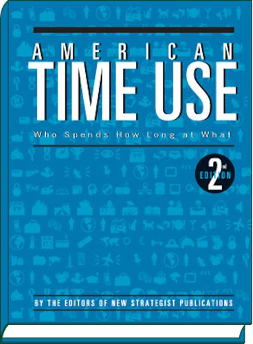 9781935114840: American Time Use: Who Spends How Long at What