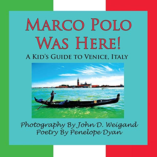9781935118695: Marco Polo Was Here! a Kid's Guide to Venice, Italy