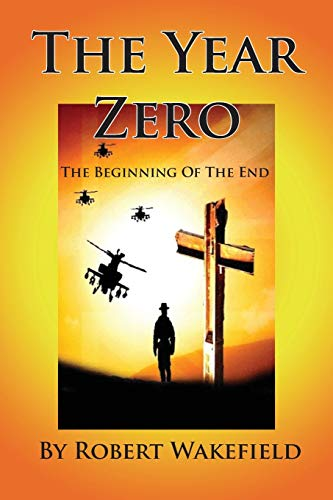 9781935118725: The Year Zero--The Beginning of the End