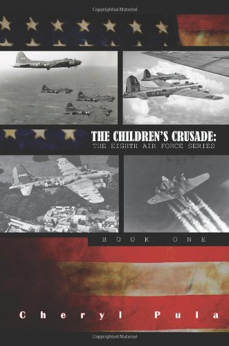 9781935122296: The Children's Crusade: The Eighth Airforce Series (The 8th Air Force)