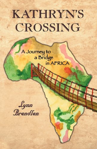 9781935125099: Kathryn's Crossing - A Journey to a Bridge in Africa