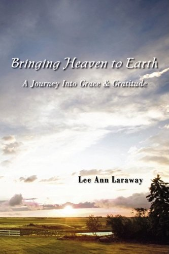 9781935125297: Bringing Heaven to Earth: A Journey Into Grace & Gratitude
