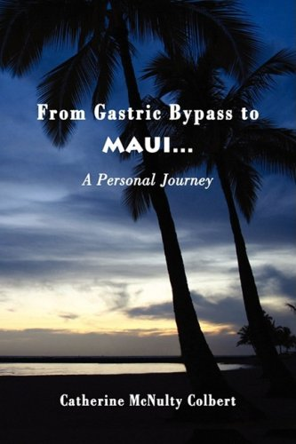 From Gastric Bypass to Maui... A Personal Journey: Colbert, Catherine McNulty