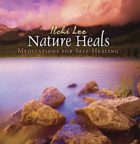 9781935127468: Nature Heals: Meditations for Self-Healing