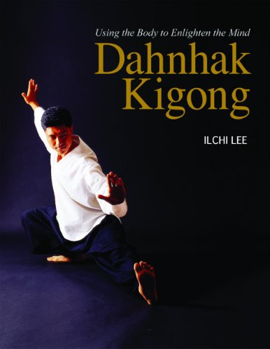 9781935127505: Dahnhak Kigong: Using Your Body to Enlighten Your Mind