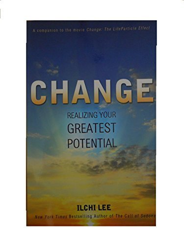 9781935127666: Change Realizing Your Greatest Potential