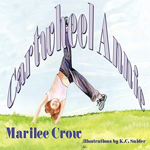 Cartwheel Annie: Marilee Crow
