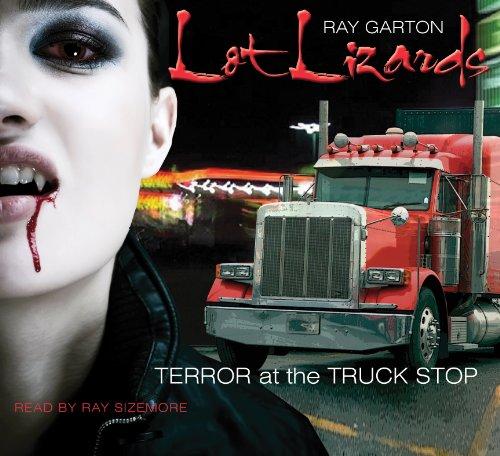 Lot Lizards: Ray Garton
