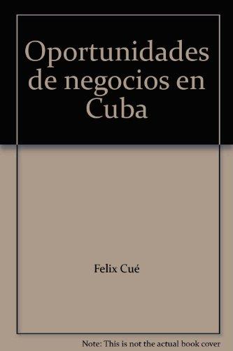 9781935145615: Oportunidades de negocios en Cuba