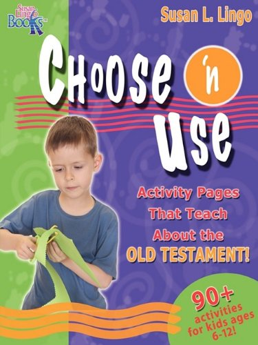 Choose 'n Use Activity Pages That Teach About the Old Testament (1935147102) by Susan L. Lingo