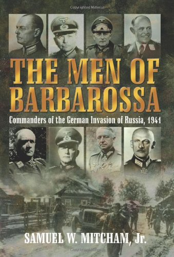 9781935149156: The Men of Barbarossa: Commanders of the German Invasion of Russia, 1941