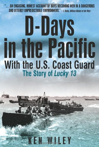 9781935149217: D-Days in the Pacific With the US Coastguard: The Story of Lucky Thirteen