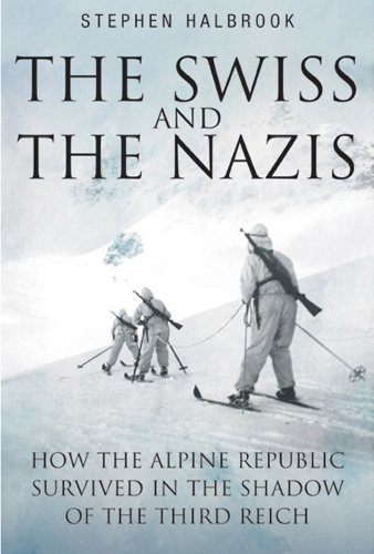 9781935149347: The Swiss & the Nazis: How the Alpine Republic Survived in the Shadow of the Third Reich