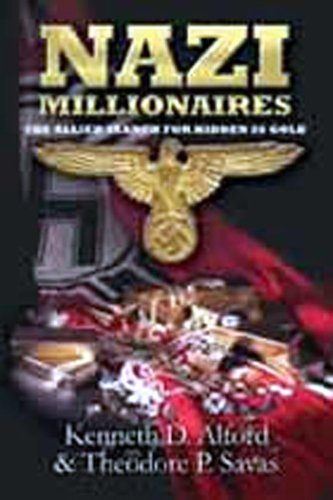 Nazi Millionaires : The Allied Search for: Kenneth D. Alford;