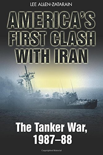 9781935149361: America's First Clash with Iran: The Tanker War, 1987–88