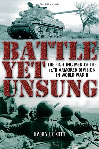 9781935149446: Battle Yet Unsung: The Fighting Men of the 14th Armored Division in World War II