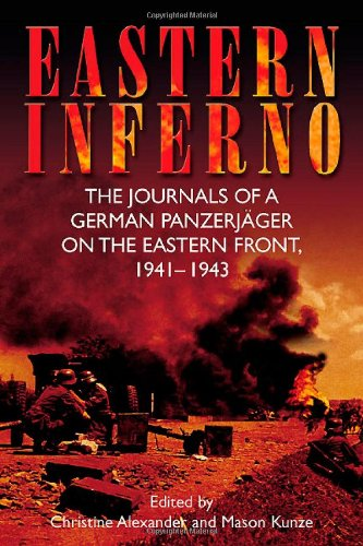 9781935149477: Eastern Inferno: The Journals of a German Panzerjäger on the Eastern Front, 1941-43