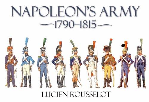 9781935149491: Napoleon's Army: 1790-1815