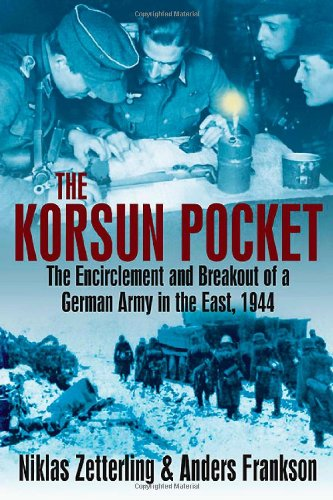 9781935149842: The Korsun Pocket: The Encirclement and Breakout of a German Army in the East, 1944