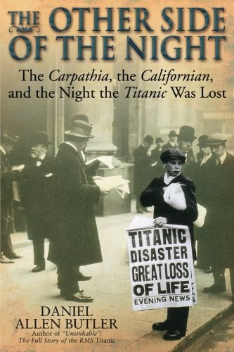 9781935149859: Other Side of the Night: The Carpathia, the Californian and the Night the Titanic was Lost
