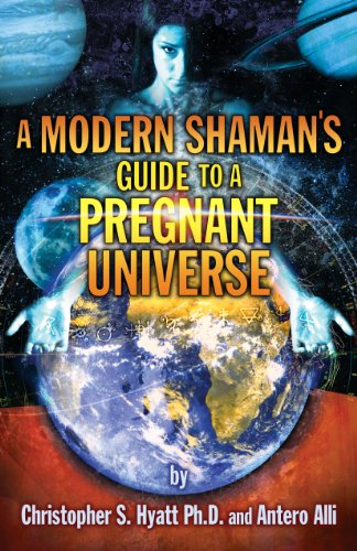 Modern Shaman's Guide to a Pregnant Universe (1935150219) by Christopher S Hyatt; Antero Alli