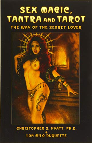 9781935150237: Sex Magic, Tantra & Tarot: The Way of the Secret Lover: Expanded Edition