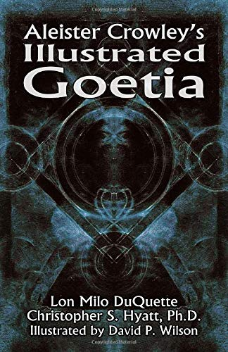 Aleister Crowley's Illustrated Goetia: Crowley, Aleister, DuQuette,