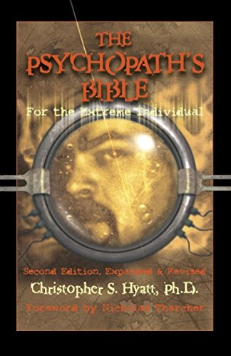 9781935150329: The Psychopath's Bible: For the Extreme Individual: For the Extreme Individual: 2nd Revised Edition