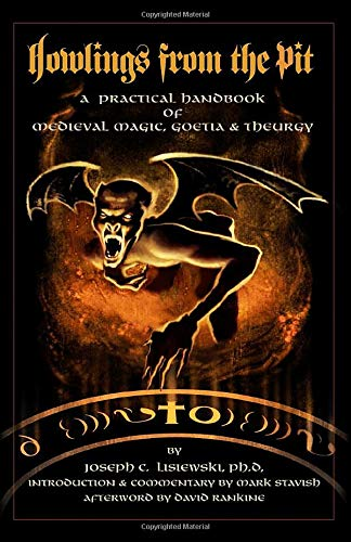 Howlings From The Pit; A Practical Handbook of Medieval Magic, Goetia & Theurgy