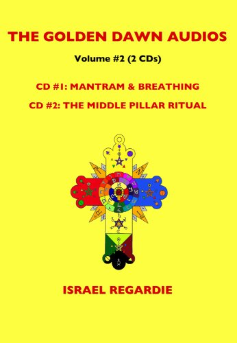 Golden Dawn Audios Vol. 2: Mantram/Breathing/Middle Pillar Ritual: Israel Regardie