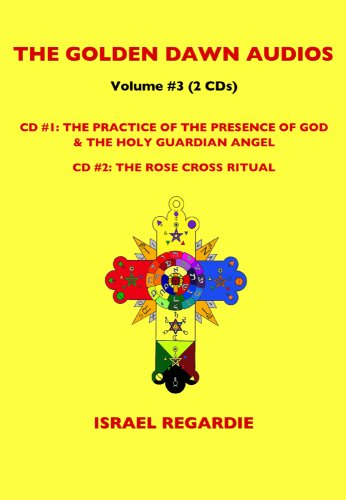 9781935150558: Golden Dawn Audios Vol. 3: Practice of the Presence of God/Rose Cross Ritual