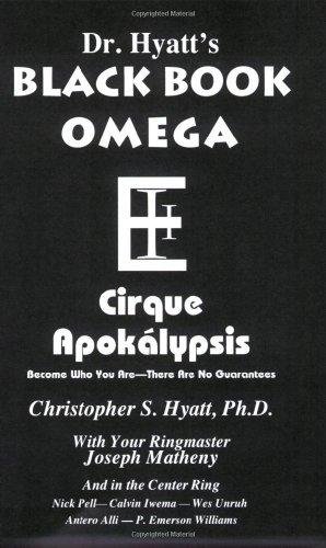 Black Book Omega: Cirque Apoklypsis (1935150758) by Antero Alli; Calvin Iwema; Christopher S. Hyatt; Joseph Matheny; Nick Pell