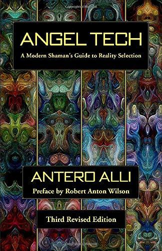 Angel Tech : A Modern Shaman's Guide: Alli, Antero