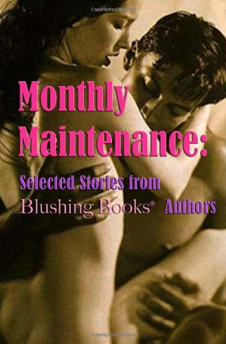 9781935152347: Monthly Maintenance: Selected Stories from Blushing Books Authors