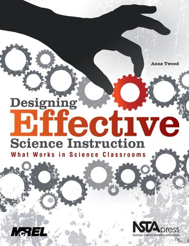 Designing Effective Science Instruction : What Works: Anne Tweed